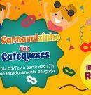 8º Carnavalzinho das Catequeses 2018